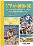 Strandfunde: Das Bestimmungsbuch für Muscheln, Schnecken und andere Schätze (STRAND-Detektive) - Frank Rudolph