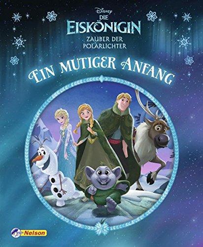 Preisvergleich Produktbild Disney Die Eiskönigin: Zauber der Polarlichter: Ein mutiger Anfang (Disney Eiskönigin)