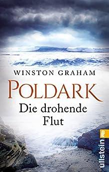 Poldark - Die drohende Flut: Roman (Poldark-Saga 7)