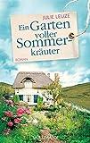 Ein Garten voller Sommerkräuter: Roman