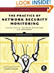 The Practice of Network Security Moni...