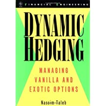 Dynamic Hedging: Managing Vanilla and Exotic Options by Taleb, Nassim Nicholas (1997) Hardcover