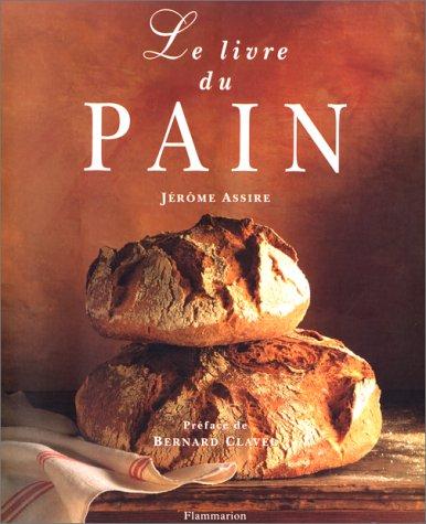 Le livre du pain par Jérôme Assire