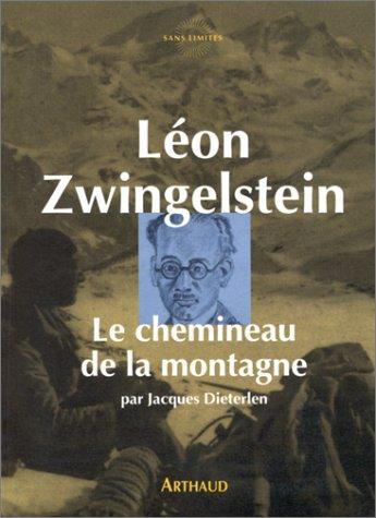 Léon Zwingelstein : le chemineau de la montagne par Jacques Dieterlen