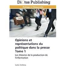 Opinions et représentations du politique dans la presse tome 1