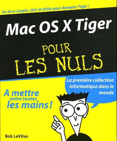 Mac OS X Tiger pour les Nuls par Bob LeVitus