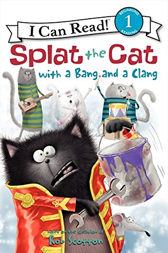 Splat the Cat with a Bang and a Clang (I Can Read!: Level 2 (Hardcover))