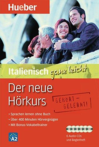 Der neue Hörkurs Italienisch ganz leicht: Sprachen lernen ohne Buch / Paket (... ganz leicht - Der neue Hörkurs)