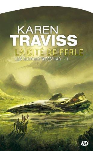 Les Guerres wess'har, Tome 1: La Cité de Perle