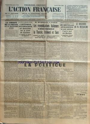ACTION FRANCAISE (L') [No 86] du 27/03/1939 - LA LIBERTE DE LA PRESSE ET LA QUESTION JUIVE PAR LEON DAUDET - AUX MORTS DE LA MAISON DE FRANCE - LA FIN DE L'ESPAGNE ROUGE - L'OFFENSIVE NATIONALISTE EST DECLENCHEE SUR LE FRONT DE CORDOUE - M. MUSSOLINI A PARLE - LES REVENDICATIONS ITALIENNES CONCERNENT LA TUNISIE, DJIBOUTI ET SUEZ - TEMPETE SUR LES PYRENEES - DE NOUVELLES AVALANCHES SE SONT ABATTUES L'AUTRE NUIT SUR BAREGES - LA POLITIQUE - NOUVELLES CONQUETES D'HITLER ! - LE TRAITE ROU