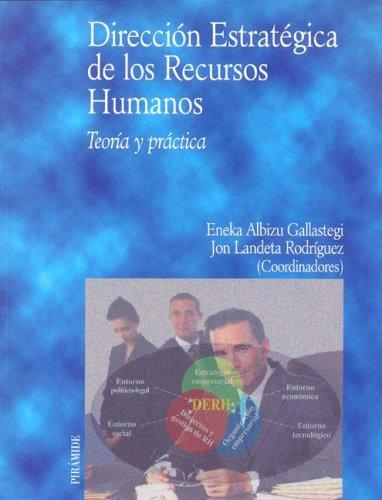 Direccion estrategica de los recursos humanos (Economia Y Empresa/Economy and Business) por ENEKA