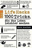 Life Hacks: 1000 Tricks, die das Leben leichter machen - Keith Bradford