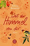 Buchinformationen und Rezensionen zu Weiß der Himmel von dir: Roman von Alicia Bessette