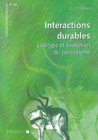 INTERACTIONS DURABLES: ECOLOGIE ET EVOLUTION DU PARASITISME