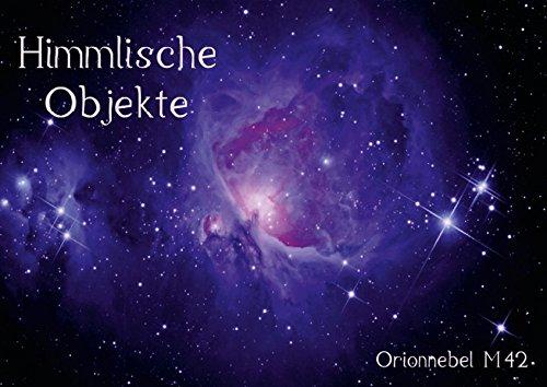 Himmlische Objekte (Posterbuch DIN A3 quer): Fotografien von Mond, Sternen, Galaxien, und Nebeln (Posterbuch, 14 Seiten) (CALVENDO Wissenschaft) [Taschenbuch] [Jul 20, 2013] MonarchC, k.A.