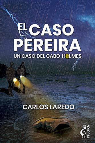 El caso Pereira (El cabo Holmes nº 6)
