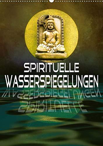 Spirituelle Wasserspiegelungen (Wandkalender 2020 DIN A2 hoch): Universelle Bilder (Monatskalender, 14 Seiten ) (CALVENDO Glaube)