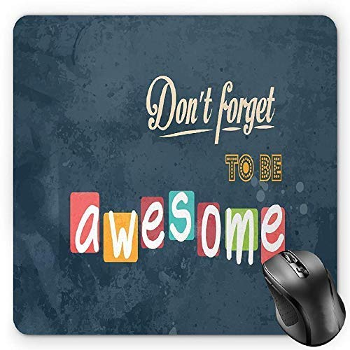 Motivational Mouse Pad, Inspirational Being Awesome Quote Different Fonts Vintage Background Happy Gaming Mousepad Office Mouse Mat Multicolor