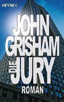 Die Jury: Roman von [Grisham, John]