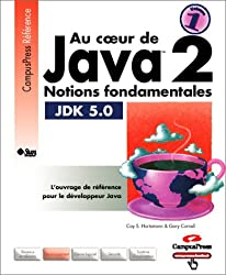 Au coeur de Java 2, volume 1 : Notions fondamentales (JDK 5.0)