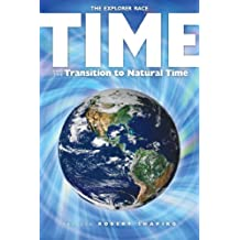 Time and the Transition to Natural Time (Explorer Race)