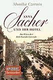 Anna Sacher und ihr Hotel: Im Wien der Jahrhundertwende