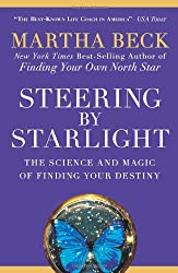 (Steering by Starlight: The Science and Magic of Finding Your Destiny) By Beck, Martha (Author) Paperback on (06 , 2009)