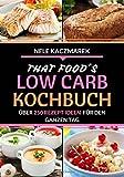 Low Carb Rezepte: Über 250 himmlische Low Carb...