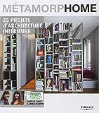 Métamorphome: 25 projets d'architecture intérieure