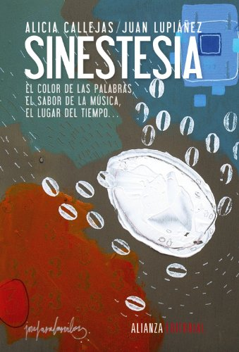 Portada del libro Sinestesia: El color de las palabras, el sabor de la música, el lugar del tiempo... (Alianza Ensayo)