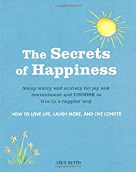 The Secrets of Happiness by Lois Blyth (2013-03-14)