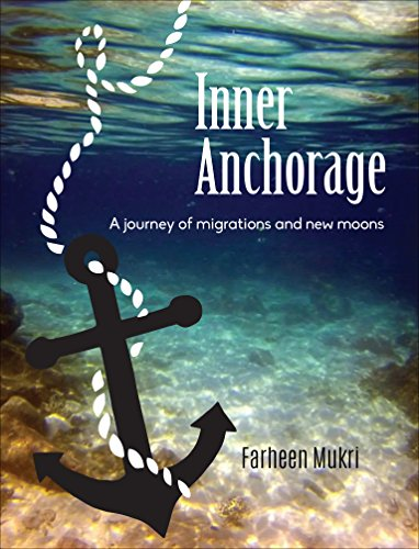 Inner Anchorage: A Journey of Migrations and New Moons (English Edition)