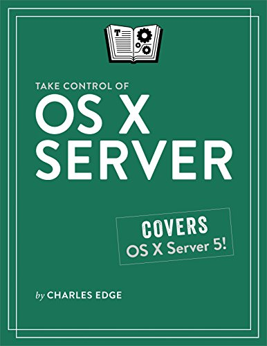 Take Control of OS X Server (English Edition)
