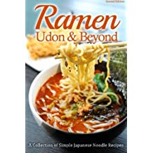 Ramen, Udon & Beyond: A Collection of Simple Japanese Noodle Recipes by Cooking Penguin (2013-02-04)