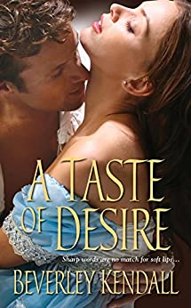 A Taste of Desire (The Elusive Lords Book 2) by [Kendall, Beverley]