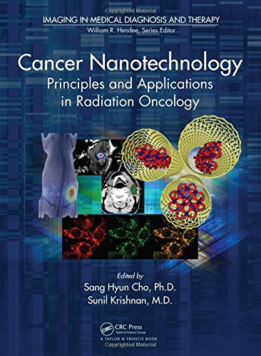 Cancer Nanotechnology: Principles and Applications in Radiation Oncology (Imaging in Medical Diagnosis a)