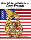 Musica degli Stati Uniti d'America per Corno Francese: 10 Canzoni Patriottiche