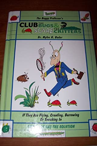 The Buggy Professor's Club the Bugs & Scare the Critters