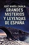 Grandes misterios y leyendas de España par Zavala