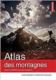 Atlas des montagnes : Espaces habités, mondes imaginés de Xavier Bernier,Christophe Gauchon,Alexandre Nicolas (Cartographer) ( 5 octobre 2013 )