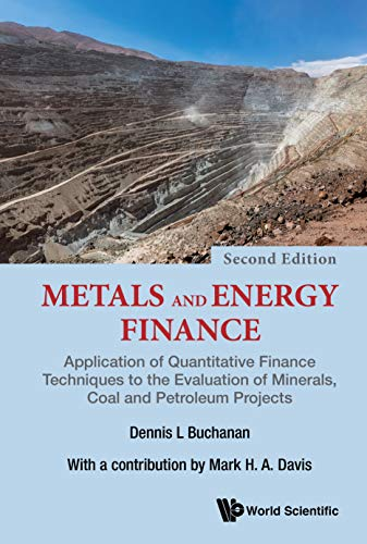 Metals and Energy Finance: Application of Quantitative Finance Techniques to the Evaluation of Minerals, Coal and Petroleum Projects (English Edition)