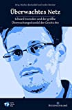Überwachtes Netz: Edward Snowden und der größte Überwachungsskandal der Geschichte