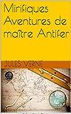 Mirifiques Aventures de maître Antifer - Format Kindle - 1,32 €