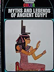 Myths and Legends of Ancient Egypt (Knowledge Through Color)