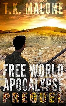 Free World Apocalypse - Prequel: Free World Apocalypse Series - Book Zero by [Malone, T.K.]