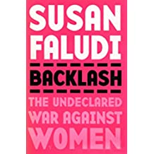 Backlash: The Undeclared War Against Women (English Edition)