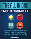 #10: The All In One Computer Programming Bible: Beginner to Intermediate Guides on Python, Computer Programming, Raspberry Pi and Black Hat Hacking!