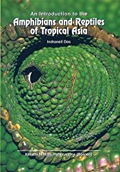 Introduction to the Amphibians and Reptiles of Tropical Asia by Indraneil Das (2002-11-30)
