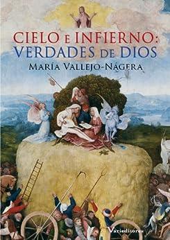 Cielo e Infierno: Verdades de Dios de [Vallejo-Nágera, María]