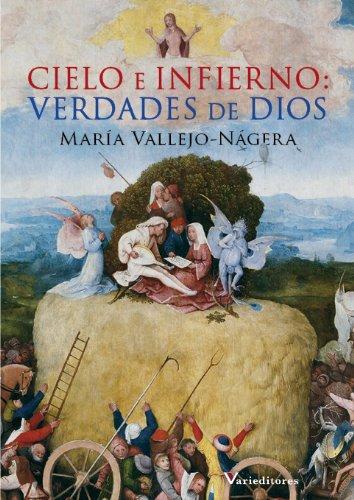 Cielo e Infierno: Verdades de Dios por María Vallejo-Nágera